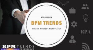 Bezpłatna Konferencja – BPM Trends Nowe oblicze zarządzania procesami biznesowymi .