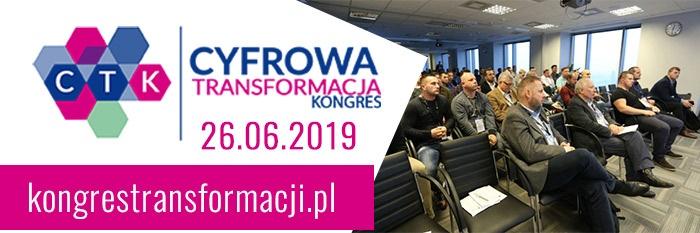 Bezpłatny Kongres CYFROWA TRANSFORMACJA już 26 czerwca 2019 w Warszawie!